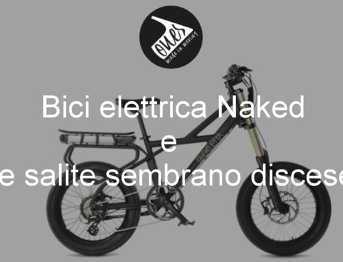 Bici elettrica Naked e le salite sembrano discese